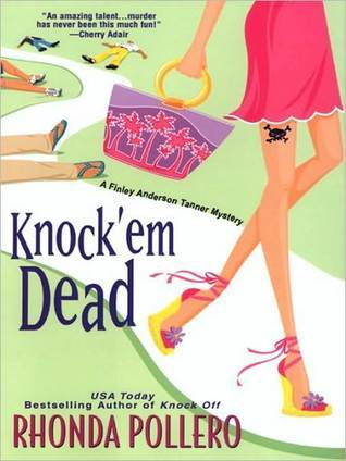 Knock em Dead (A Finley Anderson Tanner Mystery #2)  by  Rhonda Pollero