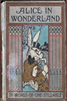 Alice's Adventures in Wonderland Retold in Words of One Syllable
