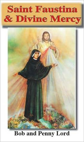 Saint Faustina & Divine Mercy  by  Bob Lord