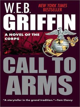 Call To Arms (The Corps, #2)  by  W.E.B. Griffin
