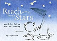Reach for the Stars and Other Advice for Life's Journey