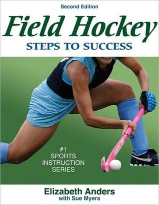 Field Hockey: Steps to Success 2E  by  Elizabeth Anders