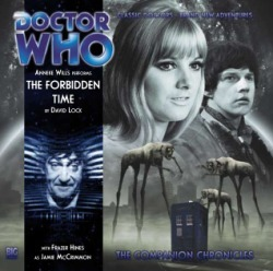 Doctor Who: The Forbidden Time (The Companion Chronicles, #5.09)  by  David Lock