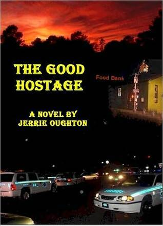 THE GOOD HOSTAGE  by  Jerrie Oughton