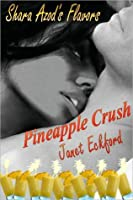 Pineapple Crush (Shara Azod's Flavors)
