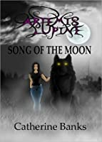 Song of The Moon (Artemis Lupine #1)