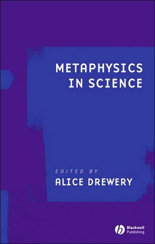 Metaphysics in Science  by  Alice Drewery