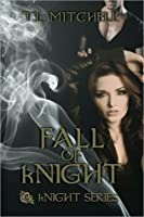 Fall of kNight (kNight, #2)