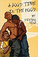 A Good Time in the Hood