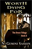 Worth Dying For (The Bruce Trilogy: Book II)
