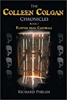 The Colleen Colgan Chronicles-Book1-Flowers from Cannibals