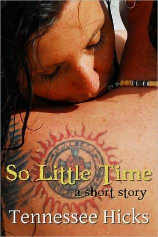 So Little Time  by  Tennessee Hicks