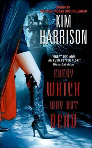 Every Which Way But Dead (The Hollows, #3)  by  Kim Harrison