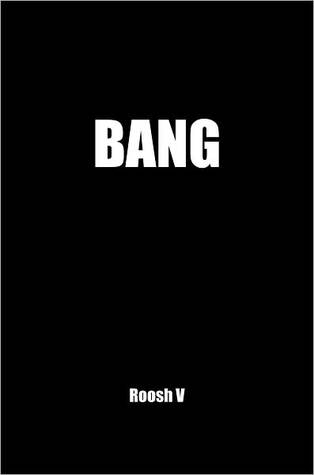 Bang: The Pickup Bible That Helps You Get More Lays Within 60 Days  by  Roosh V