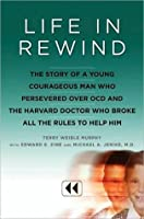 Life in Rewind: The Story of a Young Courageous Man Who Persevered over OCD