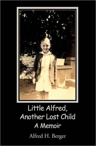 Little Alfred, Another Lost Child Alfred H. Berger
