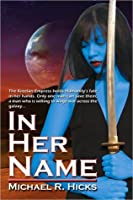 In Her Name: Omnibus (In Her Name: Redemption, #1-3)