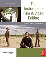 The Technique of Film and Video Editing: History, Theory, and Practice