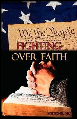 Fighting Over Faith  by  Herschel Hill