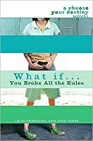 What If...You Broke All the Rules