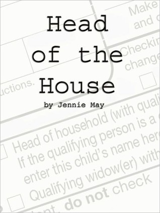 Head of the House  by  Jennie May
