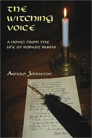 The Witching Voice: A Novel from the Life of Robert Burns Arnold Johnston