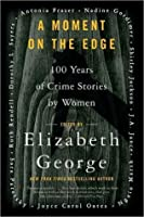 Moment on the Edge: 100 Years of Crime Stories by Women
