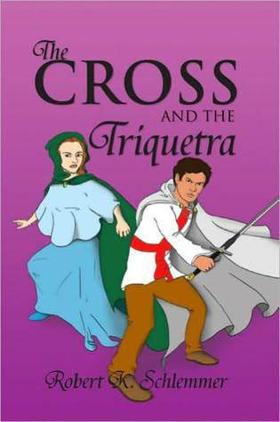 The Cross And The Triquetra  by  Robert K. Schlemmer
