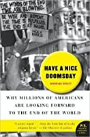 Have a Nice Doomsday: Why Millions of Americans Are Looking Forward to the End of the World (P.S. Series)