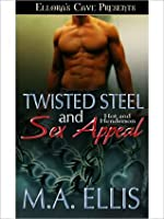 Twisted Steel and Sex Appeal