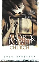 The Word and Power Church: What Happens When a Church Seeks All God Has to Offer?