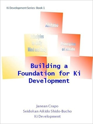 Building a Foundation for Ki Development  by  Janean Crapo