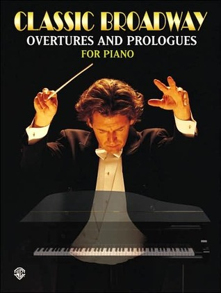 Classic Broadway Overtures and Prologues for Piano  by  Tony Esposito