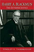 Harry A. Blackmun: The Outsider Justice: The Outsider Justice