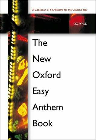 The New Oxford Easy Anthem Book: Paperback  by  Oxford University Press