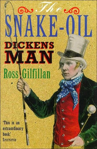 The Snake-Oil Dickens Man  by  Ross Gilfillan
