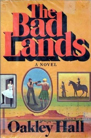The Bad Lands  by  Oakley Hall