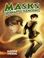 Masks: Ordinary Champions (Masks, #3)