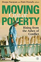 Moving Out of Poverty Volume 4: Rising from the Ashes of Conflict