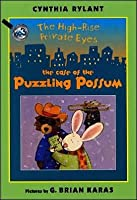The Case of the Puzzling Possum (High-Rise Private Eyes Series #3)