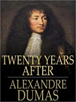 Twenty Years After (The Three Musketeers, Volume II)