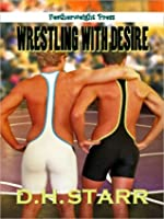 Wrestling With Desire
