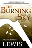 The Burning Sky (Halcyon, #1)