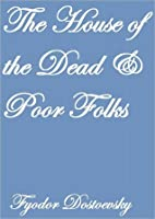The House Of The Dead And Poor Folks