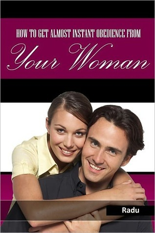 How to Get Almost Instant Obedience from Your Woman Ben Settle