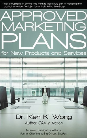 Approved Marketing Plans for New Products and Services Ken K. Wong