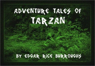 Adventure Tales of Tarzan: the complete collection of Tarzan novels Edgar Rice Burroughs by Edgar Rice Burroughs