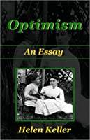 Optimism - An Essay by Helen Keller - Special Edition