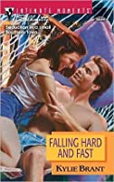 Falling Hard and Fast