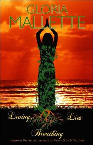 Living, Breathing Lies  by  Gloria Mallette